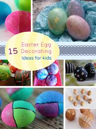 15 easter egg decorating ideas for kids my organized chaos