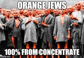 Orange Jews Meme - orange jews imgflip