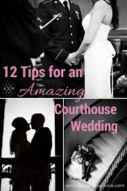 courthouse wedding ideas 12 tips for an amazing courthouse wedding