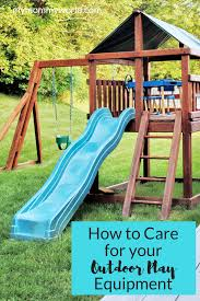 how to keep your outdoor play equipment in tiptop shape plays