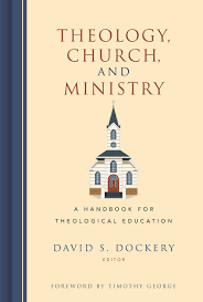 theology church and ministry a handbook for theological