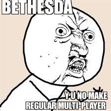 Funny Y U No Memes - meme maker bethesda y u no make regular multi player
