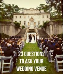 self wedding planner 23 questions to ask your wedding venue i one question for