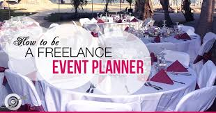 how to become a party planner how to be a freelance event planner