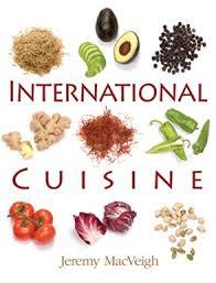 best international cuisine international cuisine buy textbook macveigh