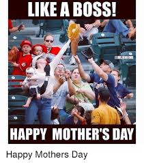 Mothers Day Memes - like a boss happy mother s day happy mothers day mlb meme on me me