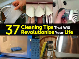 37 cleaning tips that will revolutionize your life