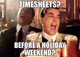 Holiday Meme - timesheets before a holiday weekend meme ray liota 68674