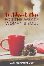Christmas Carols Invitation Cards An Advent Plan For The Weary Woman U0027s Soul Catholicmom Com