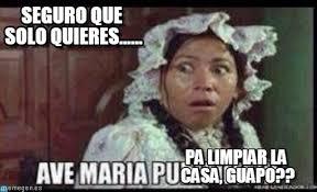 Memes India Maria - seguro que solo quieres india maria meme on memegen