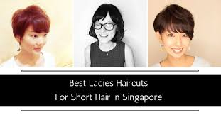 ladies u0027 haircuts for short hair in singapore