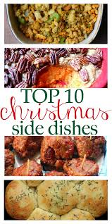 christmas sides recipes top 10 christmas side dishes budget savvy