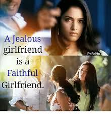 Jealous Girlfriend Meme - a jealous girlfriend is a faithful girlfriend pardhu jealous