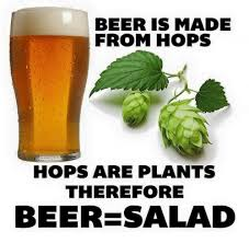 Funny Beer Memes - beer is made from hops hops are plants therefore beer salad beer
