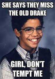 Drake Birthday Meme - drake memes 29th birthday