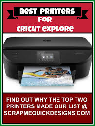 top two printer choices for cricut explore