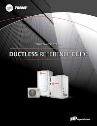 trane ductless mini split trane comfort systems ductless reference guide