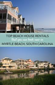best 25 myrtle beach house rentals ideas on pinterest myrtle