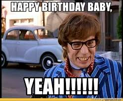 Austin Meme - happy birthday baby yeah austin powers birthday meme