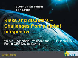Challenge Risks Risk And Disaster Challenge From A Global Perspective