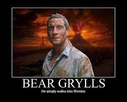 Bear Gryls Meme - bear grylls he simply walks into mordor memerial net