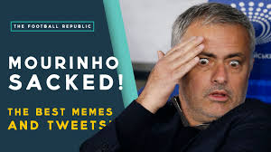 Mourinho Meme - jos礬 mourinho sacked by chelsea the best memes tweets youtube