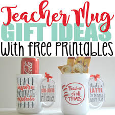Crazy Cool Mugs 5 Genius Diy Teacher Mug Gift Ideas With Free Printables Crazy