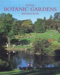 Melb Botanical Gardens by The Royal Botanic Gardens Melbourne Deborah Morris