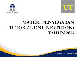 pendaftaran tutorial online ut ut materi penyegaran tutorial online tuton tahun ppt download