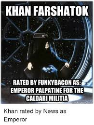 Emperor Palpatine Meme - khan farshatok rated by funkybacon as emperor palpatine forthe