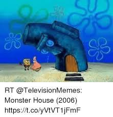 Monster Meme - rt monster house 2006 httpstcoyvtvt1jfmf monster meme on esmemes com