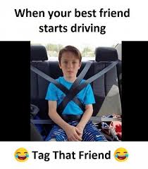 Driving Memes - dopl3r com memes when your best friend starts driving tag that