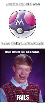 Make Bad Luck Brian Meme - bad luck brian and master ball by ughhhh meme center