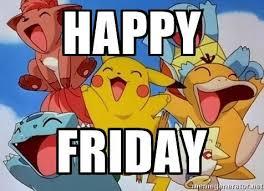 Pokemon Meme Generator - happy friday happy friday pokemon meme generator funnies