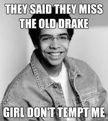 Drake The Type Of Meme - the best drake memes starting from the bottom