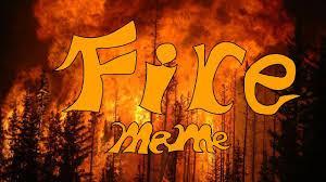 Fire Meme - fire meme youtube