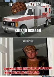 Ambulance Meme - rmx rmx scumbag gta ambulance by baatar meme center