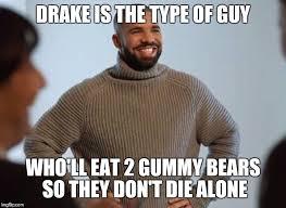 Drake The Type Of Meme - image tagged in drake smiling imgflip