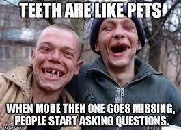 Missing Teeth Meme - ugly twins meme imgflip