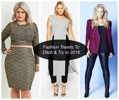 pinterest trends 2016 fashion trends to ditch and try in 2016 stylish curves