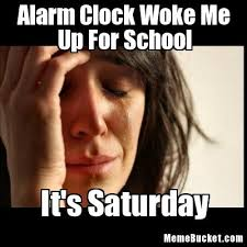 Alarm Clock Meme - alarm clock woke me up for school create your own meme