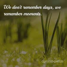 15 unforgettable memory picture quotes quotes