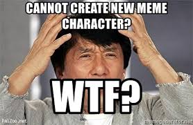Create A New Meme - cannot create new meme character wtf confused jackie chan meme