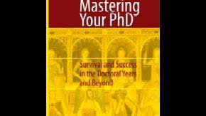 Mastering Your Ph D   Defending Your Thesis With Flair   Science     Science Mastering Your Ph D    Series Index