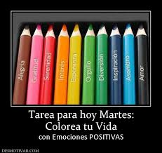imagenes positivas para hoy martes tarea para hoy martes colorea tu vida con emociones positivas
