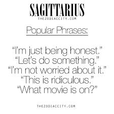 zodiac sagittarius popular phrases for much more on the zodiac