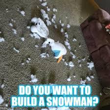 Do You Want To Build A Snowman Meme - do you want to build a snowman imgflip