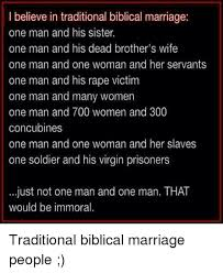 Traditional Marriage Meme - i believe in traditional biblical marriage one man and his sister