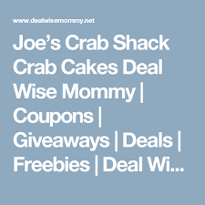coupons for joe s crab shack joe s crab shack crab cakes deal wise coupons giveaways
