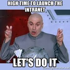 Lets Do This Meme - high time to launch the intranet let s do it dr evil meme meme